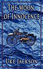 The Moon of Innocence by Uke Jackson (Paperback / softback, 2011)