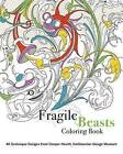 Fragile Beasts Colouring Book: 40 Grotesque Designs from Cooper Hewitt, Smithsonian Design Museum by Magali An Berthon, Caitlin Condell (Paperback, 2016)