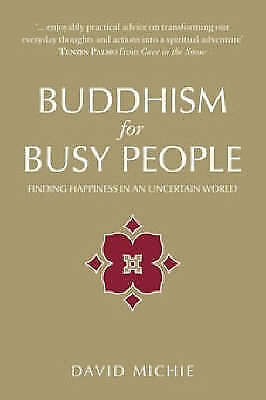 1 of 1 - Buddhism For Busy People: Finding Happiness In An Uncertain World (2nd Ed.)  ...