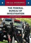 The Federal Bureau of Investigation by Heather Lehr Wagner (Hardback, 2007)