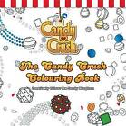 The Candy Crush Colouring Book: Creatively Colour the Candy Kingdom by Candy Crush (Paperback, 2015)