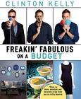 Freakin' Fabulous on a Budget Book   Clinton Kelly PB 1476771359 BAZ