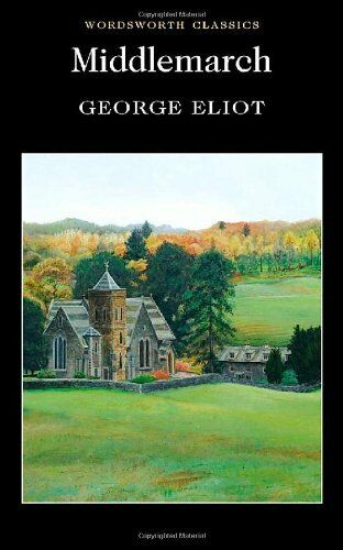 1 of 1 - Middlemarch (Wordsworth Classics) By George Eliot
