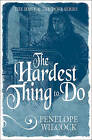The Hardest Thing to Do by Penelope Wilcock (Paperback, 2015)