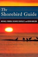 The Shorebird Guide by Richard Crossley and Kevin Karlson (2006, Book, Other)