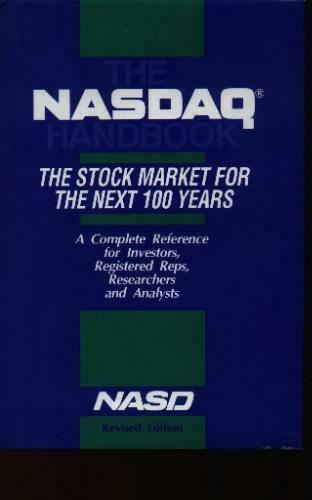 N. A. S. D. A. Q. Handbook: Stock Market for the Next 100 Years,National Associ
