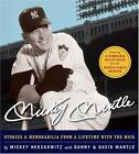 Mickey Mantle : Stories and Memorabilia from a Lifetime with the Mick by Mickey Herskowitz (2006, Hardcover)