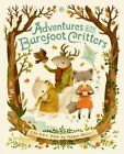 Adventures with Barefoot Critters by Teagan White (Hardback, 2014)