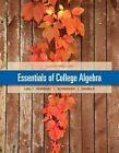 Essentials of College Algebra by Teresa McGinnis, John Hornsby, David I. Schneider, David Schneider, Callie J. Daniels, Margaret Lial, Margaret L. Lial (Hardback, 2014)