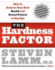 The Hardness Factor : How to Achieve Your Best Health and Sexual Fitness at Any Age by Gerald Secor Couzens and Steven Lamm (2007, Paperback)