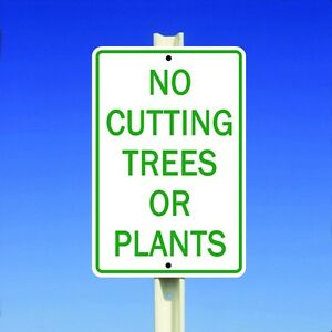 No-Cutting-Trees-Or-Plants-Aluminum-8-034-x-12-034-Metal-Sign