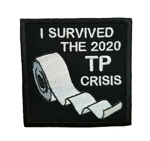 Funny-I-Survived-The-2020-Toilet-Paper-Crisis-Embroidered-Iron-On-Patch