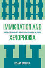 Immigration and Xenophobia: Portuguese Immigrants in Early 19th Century Rio De Janeiro by Rosana Barbosa (Paperback, 2008)