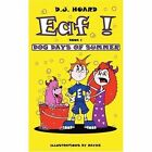EAF Dog Days of Summer Book 1 by Hoard D. J. Authorhouse Paperback