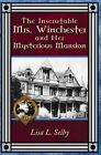 The Inscrutable Mrs. Winchester and Her Mysterious Mansion 9781424113743