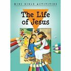 Mini Bible Activities: The Life of Jesus by Bethan James (Paperback, 2016)