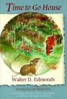 Time to Go House by Walter Dumaux Edmonds (Paperback, 1994)