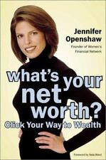 What's Your Net Worth? Click Your Way to Wealth Openshaw, Jennifer Hardcover