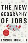 The New Geography of Jobs by Enrico Moretti (2013, Paperback, New Edition)