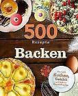 500 Rezepte Backen (2015, Gebundene Ausgabe)