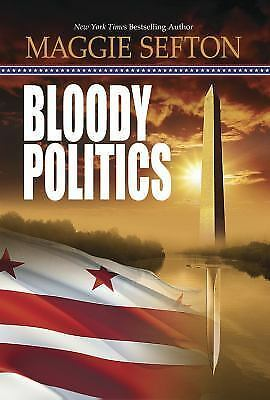 Bloody Politics (A Molly Malone Mystery) by Sefton, Maggie