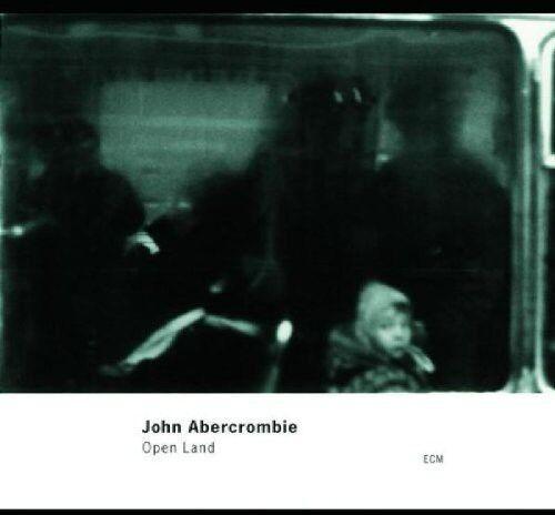 John Abercrombie - Open Land [New CD]