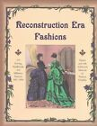 Reconstruction Era Fashions: 350 Sewing, Needlework, and Millinery Patterns 1867-1868 by Lavolta Press (Paperback / softback, 2001)