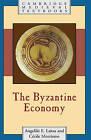 The Byzantine Economy by Ms Cecile Morrisson, Angeliki E. Laiou (Hardback, 2007)