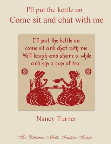 new I/'ll put the kettle on come sit and chat,sampler,counted cross stitch chart