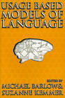 Usage-Based Models of Language by Centre for the Study of Language & Information (Paperback, 2000)