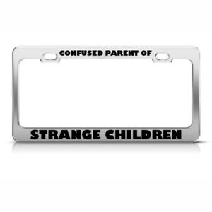 Confused Parent Of Strange Children Humor Funny Metal