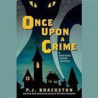 Once Upon a Crime: A Brothers Grimm Mystery by Paula Brackston, P J Brackston (CD-Audio, 2015)
