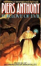 Incarnations of Immortality: For Love of Evil 6 by Piers Anthony and Piers A. Jacob (1990, Paperback)