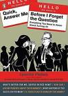 Quick, Answer Me Before I Forget the Question: Everything You Need to Know about Turning 50 by Lynette Padwa (Paperback / softback, 2008)
