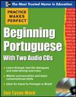 Practice Makes Perfect: Beginning Portuguese by Sue Tyson-Ward (2011, CD / CD)