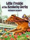 Little Freddie at the Kentucky Derby by Kathryn Cocquyt (Paperback / softback, 1995)