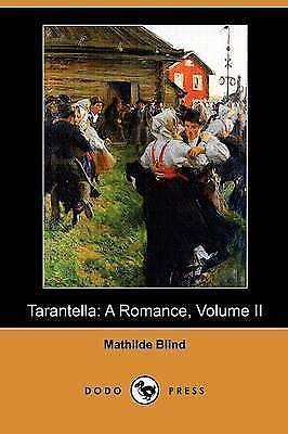 Tarantella: A Romance, Volume II (Dodo Press), Blind, Mathilde, New Book
