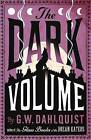 The Dark Volume by G.W. Dahlquist (Hardback, 2008)