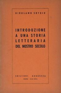 G. SOTGIU INTRODUZIONE A UNA STORIA LETTERARIA DEL NOSTRO SECOLO AUGUSTEA 1939