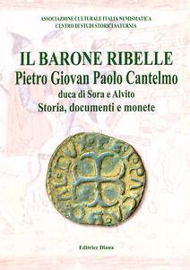 Il-Barone-ribelle-Pietro-Giovan-Paolo-Cantelmo-duca-di-Sora-e-Alvito