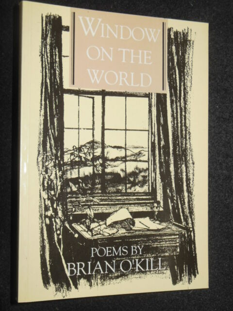 Window on the World by Brian O'Kill (1993-1st) Poetry Collection, Pentland Press
