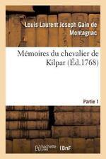 Memoires du Chevalier de Kilpar Partie 1 by Gain De Montagnac-L (2016,...