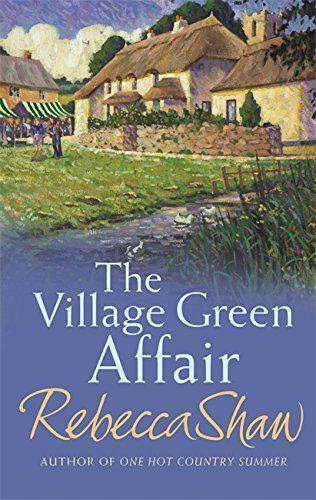 The Village Grün Affair Von Rebecca Shaw,Hardcover Gebrauchtes Buch,Gut ,& Fast