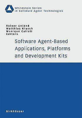 Software Agent-Based Applications, Platforms and Development Kits (Whitestein Se