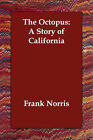 The Octopus: A Story of California by Frank Norris (Paperback / softback, 2006)