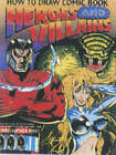 NEW How to Draw Comic Book Heroes and Villains (Christopher Hart Titles)
