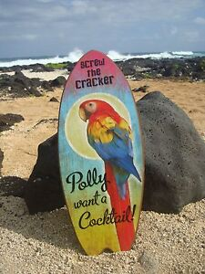 LARGE - SCREW THE CRACKER POLLY WANT A COCKTAIL Beach Bar Parrot Surfboard Sign