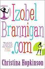 Izobel Brannigan.Com by Christina Hopkinson (Paperback, 2004)