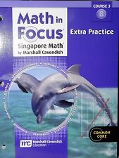 Math in Focus Singapore Extra Practice Course 3 B Common Core 8th Grade