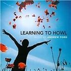 Andrew Ford - : Learning to Howl (2013)